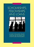 Scholarships, Fellowships & Loans by Gale