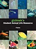 Allen, Catherine: Fishes (Grzimek's Student Animal Life Resource)