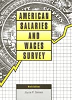 American Salaries and Wages Survey by Joyce…