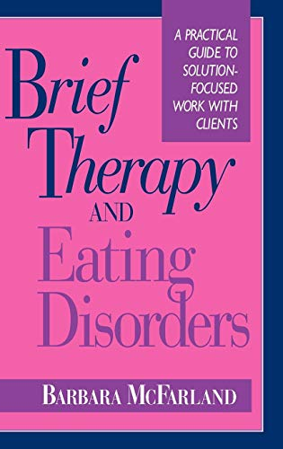 brief-therapy-and-eating-disorders-a-practical-guide-to-solution-focused-work-with-clients