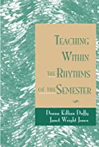 Teaching Within the Rhythms of the Semester…