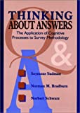 Sudman, Seymour: Thinking About Answers: The Application of Cognitive Processes to Survey Methodology