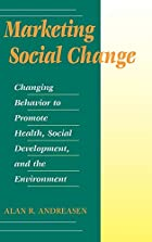 Marketing Social Change: Changing Behavior…