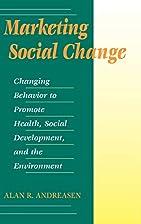Marketing Social Change: Changing Behavior…