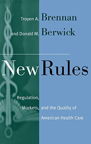 new-rules-regulation-markets-and-the-quality-of-american-health-care