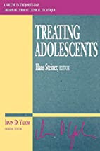 Treating Adolescents by Hans Steiner