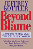 Beyond Blame: A New Way of Resolving…