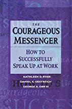 The Courageous Messenger: How to…