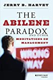 Jerry B. Harvey: The Abilene Paradox and Other Meditations on Management