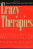 Lalich, Janja: Crazy Therapies: What Are They? Do They Work?