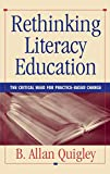 B. Allan Quigley: Rethinking Literacy Education: The Critical Need for Practice-Based Change