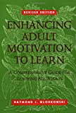 Wlodkowski, Raymond J.: Enhancing Adult Motivation to Learn: A Comprehensive Guide for Teaching All Adults