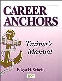 Schein, Edgar H.: Career Anchors: Trainer's Manual