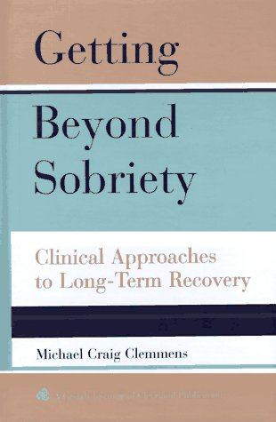 getting-beyond-sobriety-clinical-approaches-to-long-term-recovery-jossey-bass-psychology-series