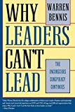 Bennis, Warren: Why Leaders Can't Lead: The Unconscious Conspiracy Continues