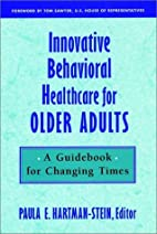 Innovative Behavioral Healthcare for Older…