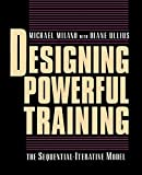 Milano, Michael: Designing Powerful Training: The Sequential-Iterative Model (SIM)