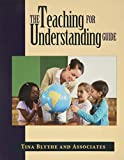 Tina Blythe: The Teaching for Understanding Guide