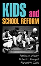 Kids and School Reform (Jossey-Bass…