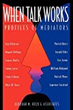 Kolb, Deborah M.: When Talk Works: Profiles of Mediators