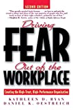 Oestreich, Daniel K.: Driving Fear Out of the Workplace: Creating the High-Trust, High-Performance Organization
