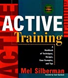 Silberman, Melvin L.: Active Training: A Handbook of Techniques, Designs, Case Examples, and Tips
