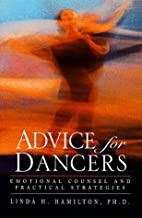 Advice for Dancers: Emotional Counsel and…
