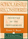 Ernest L. Boyer: Scholarship Reconsidered: Priorities of the Professoriate