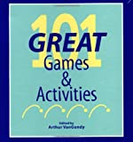 Vangundy, Arthur: 101 Great Games & Activities