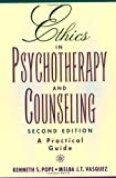 Pope, Kenneth S.: Ethics in Psychotherapy and Counseling : A Practical Guide
