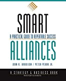 Harbison, John R.: Smart Alliances: A Practical Guide to Repeatable Success