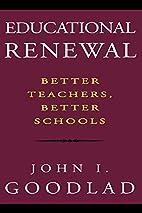 Educational Renewal: Better Teachers, Better…