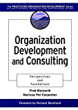 Massarik, Fred: Organization Development and Consulting: Perspectives and Foundations