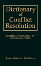 Dictionary of Conflict Resolution by Douglas…