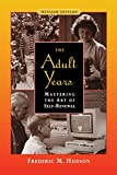 Hudson, Frederic M.: The Adult Years: Mastering the Art of Self-Renewal