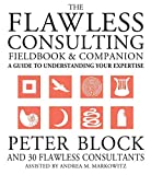 Block, Peter: The Flawless Consulting Fieldbook & Companion: A Guide to Understanding Your Expertisexpertise Used