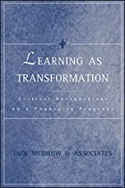 Learning as Transformation: Critical…