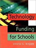Bauer, David G.: Technology Funding for Schools