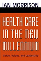 Health Care in the New Millennium: Vision,…