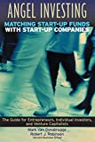Mark Van Osnabrugge: Angel Investing: Matching Startup Funds with Startup Companies--The Guide for Entrepreneurs and Individual Investors