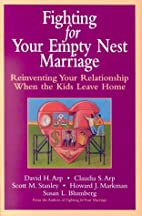 Fighting for Your Empty Nest Marriage by…