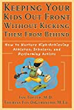 Ian Tofler M.D.: Keeping Your Kids Out Front Without Kicking Them From Behind: How to Nurture High-Achieving Athletes, Scholars, and Performing Artists