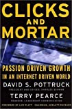 David S. Pottruck: Clicks and Mortar: Passion-Driven Growth in an Internet-Driven World