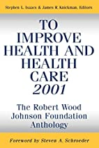 To Improve Health and Health Care Vol. VI by…