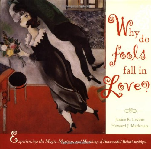 why-do-fools-fall-in-love-experiencing-the-magic-mystery-and-meaning-of-successful-relationships-wiley-series-in-psychology