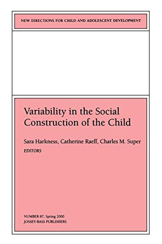 variability-in-the-social-construction-of-the-child-new-directions-for-child-and-adolescent-development-number-87-j-b-cad-single-issue-child-adolescent-development