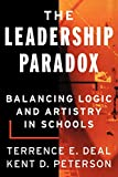 Deal, Terrence E.: The Leadership Paradox: Balancing Logic and Artistry in Schools