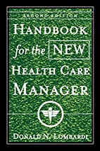 Handbook for the New Health Care Manager by…