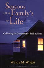 Seasons of a Family's Life: Cultivating the…