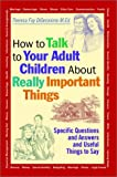 Digeronimo, Theresa Foy: How to Talk to Your Adult Children about Really Important Things